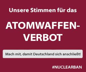 Unsere Stimme für das Atomwaffenverbot
